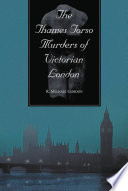 The Thames Torso Murders Of Victorian London : ripper and his crimes, but were...