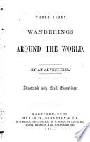 Three Years Wanderings Around the World Book PDF