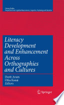 Literacy Development and Enhancement Across Orthographies and Cultures