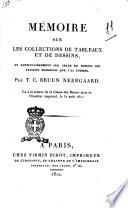 Mémoire sur les collections de tableaux et de dessins, et particulièrement sur celle de dessins des artistes modernes que j'ai formée. Par T. C. Bruun Neergaard. ..