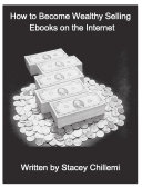 How to Become Wealthy Selling Ebooks on the Internet