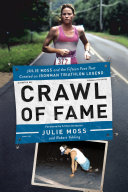 download ebook crawl of fame: julie moss and the fifteen feet that created an ironman triathlon legend pdf epub