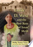 Emily D  West and the  Yellow Rose of Texas  Myth