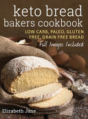 Keto Bread Bakers Cookbook
