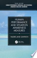 Human Performance Workload And Situational Awareness Measures Handbook Third Edition 2 Volume Set