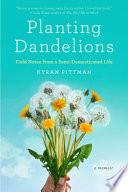 Planting Dandelions