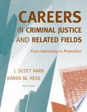 Careers in Criminal Justice and Related Fields  From Internship to Promotion
