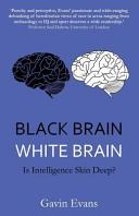 Black Brain White Brain