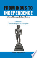 From Indus to Independence   A Trek Through Indian History