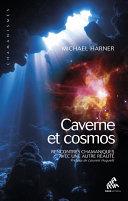 Caverne et cosmos (Rencontres chamaniques avec une autre réalité)