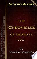 The Chronicles of Newgate Vol 1