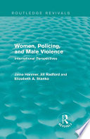 Women, Policing, and Male Violence (Routledge Revivals)