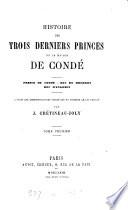 Histoire Des Trois Derniers Princes de la Maison de Condé Prince de Condé--duc de Bourbon--duc D'Enghien