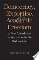 Democracy  Expertise  and Academic Freedom