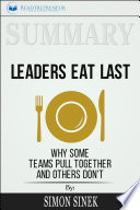Summary Leaders Eat Last Why Some Teams Pull Together And Others Don T
