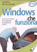 Windows che funziona  Trucchi e tecniche per migliorare le prestazioni del PC