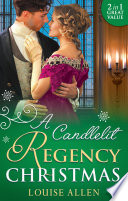A Candlelit Regency Christmas: His Housekeeper's Christmas Wish (Lords Of Disgrace, Book 1) / His Christmas Countess (Lords Of Disgrace, Book 2) (Mills & Boon M&B) (Lords Of Disgrace, Book 1) : ...