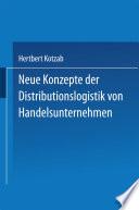 Neue Konzepte der Distributionslogistik von Handelsunternehmen