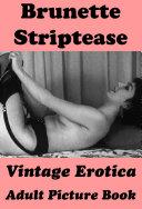 Brunette Striptease  Vintage Erotica Adult Picture Book