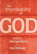 The Improbability Of God : philosophers and logicians in recent years...