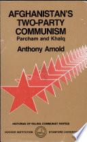 Afghanistan s Two Party Communism  Parcham and Khalq Book PDF
