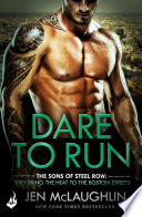 Dare To Run  The Sons of Steel Row 1  The stakes are dangerously high   and the passion is seriously intense