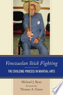 Venezuelan Stick Fighting The Civilizing Process in Martial Arts