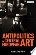Antipolitics in Central European Art