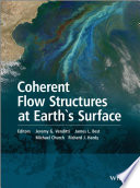 Coherent Flow Structures at Earth s Surface