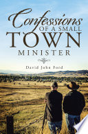 Confessions of a Small Town Minister