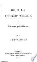 The Dublin University Magazine A Literary and Political Journal  VOL LI January to June 1858 Book PDF