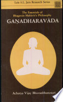 Gaadharavda The Essentials Of Bhagavn Mahvrs Philosophy A Treatise On The Question And Answers Between Eleven Brahmin Scholars And Mahvir Bhagavn Relating To The Soul Karmas Panch Bhuta Heaven Hell And Salvation