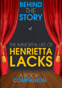 The Immortal Life of Henrietta Lacks   Behind the Story  A Book Companion