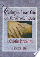 Caring for a Loved One with Alzheimer s Disease
