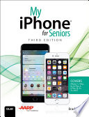 My iPhone for Seniors  Covers iPhone 7 7 Plus and other models running iOS 10