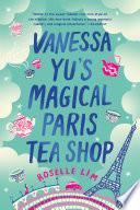 Vanessa Yu s Magical Paris Tea Shop Book PDF