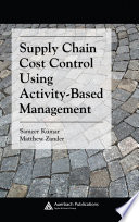 Supply Chain Cost Control Using Activity Based Management