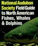 The Audubon Society Field Guide to North American Fishes  Whales  and Dolphins
