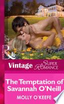 The Temptation of Savannah O Neill  Mills   Boon Vintage Superromance   The Notorious O Neills  Book 1
