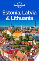 Lonely Planet Estonia  Latvia   Lithuania