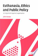 Euthanasia  Ethics and Public Policy