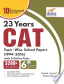 23 years CAT Topic wise Solved Papers  1994 2016  with 6 Online Practice Sets 10th edition