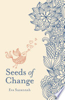 Seeds of Change Highest Hopes And Your Bravest
