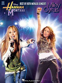 Disney Hannah Montana and Miley Cyrus Wildly Popular Concert Film Presented