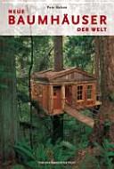 Neue Baumhäuser der Welt