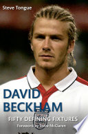 David Beckham Fifty Defining Fixtures