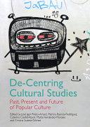 De Centring Cultural Studies