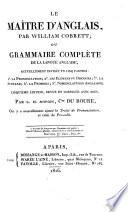 Le maître d'anglais, ou, Grammaire raisonnée, pour faciliter l'étude de la langue anglaise