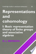 Representations and Cohomology  Volume 1  Basic Representation Theory of Finite Groups and Associative Algebras