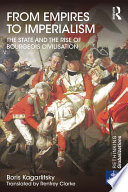 From Empires To Imperialism : development of leading european empires and the...